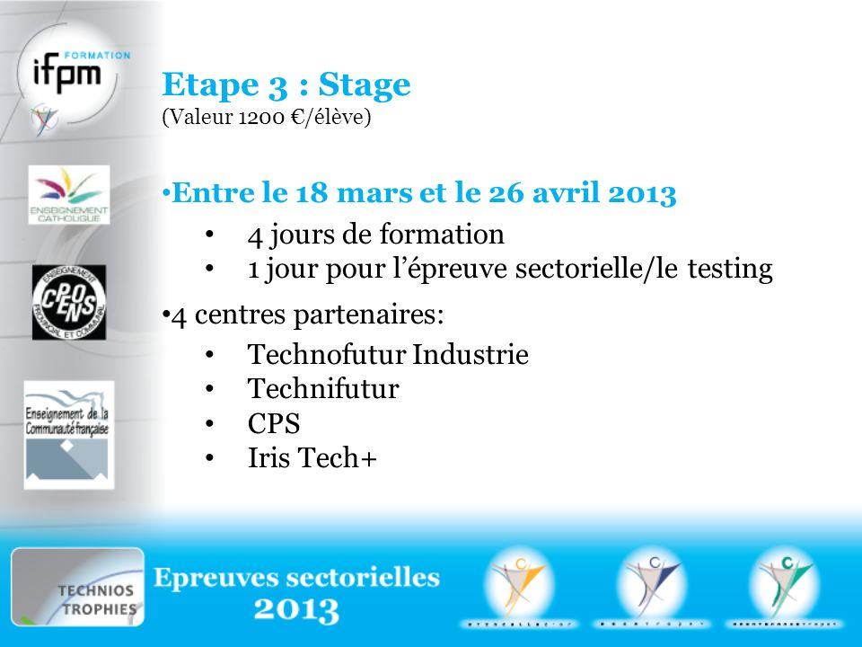 Etape 3 : Stage Entre le 18 mars et le 26 avril 2013