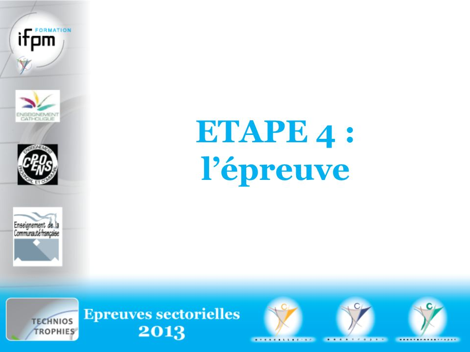 ETAPE 4 : l'épreuve