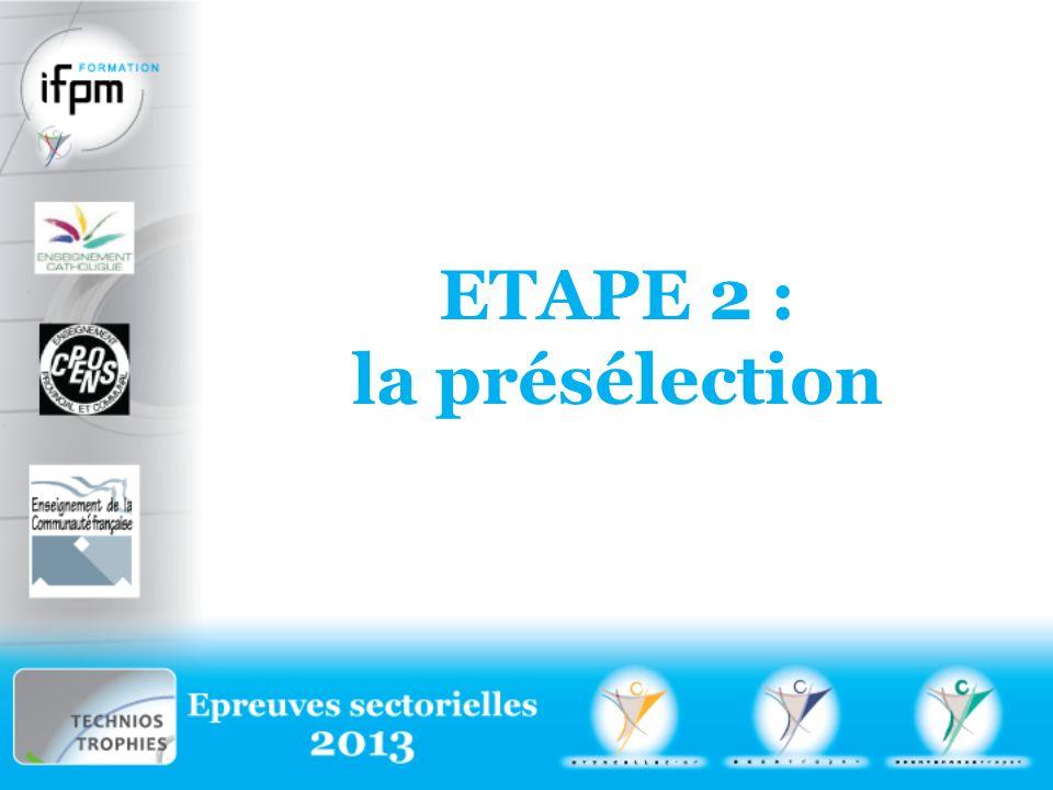 ETApe 2 : la présélection