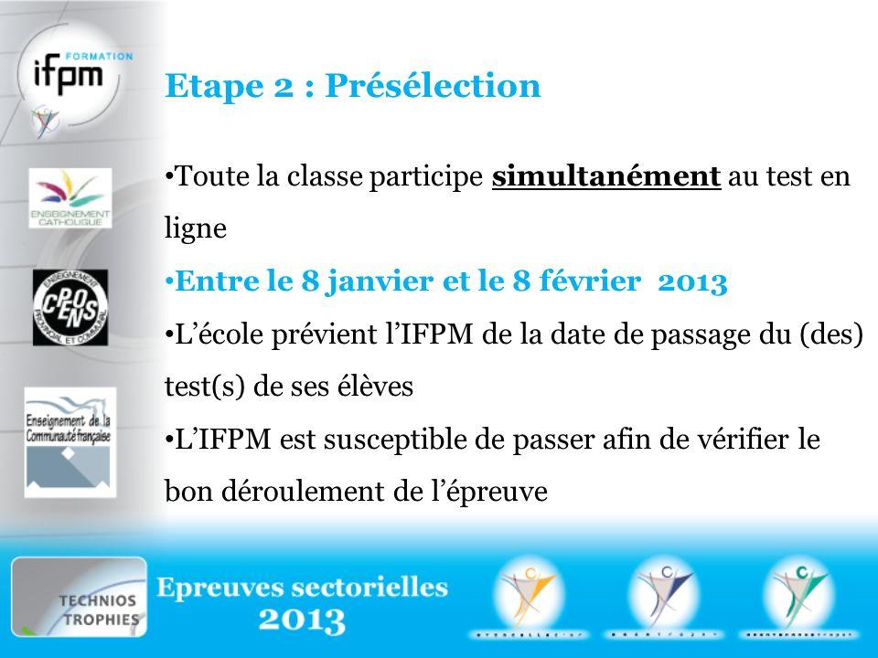 Etape 2 : Présélection Toute la classe participe simultanément au test en ligne. Entre le 8 janvier et le 8 février 2013.