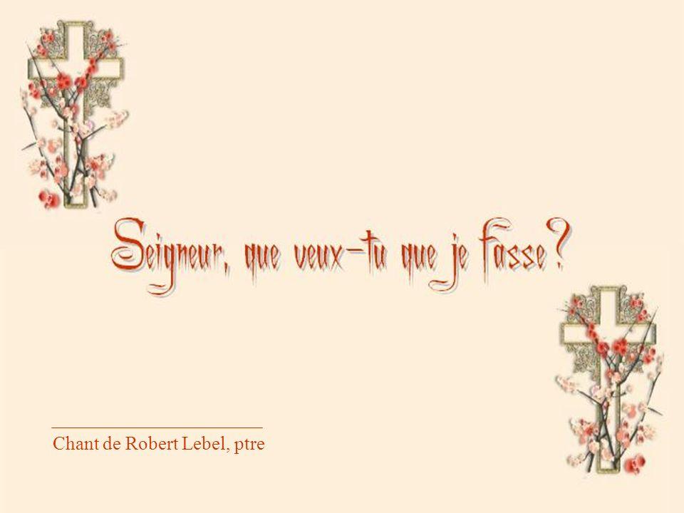 Chant de Robert Lebel, ptre