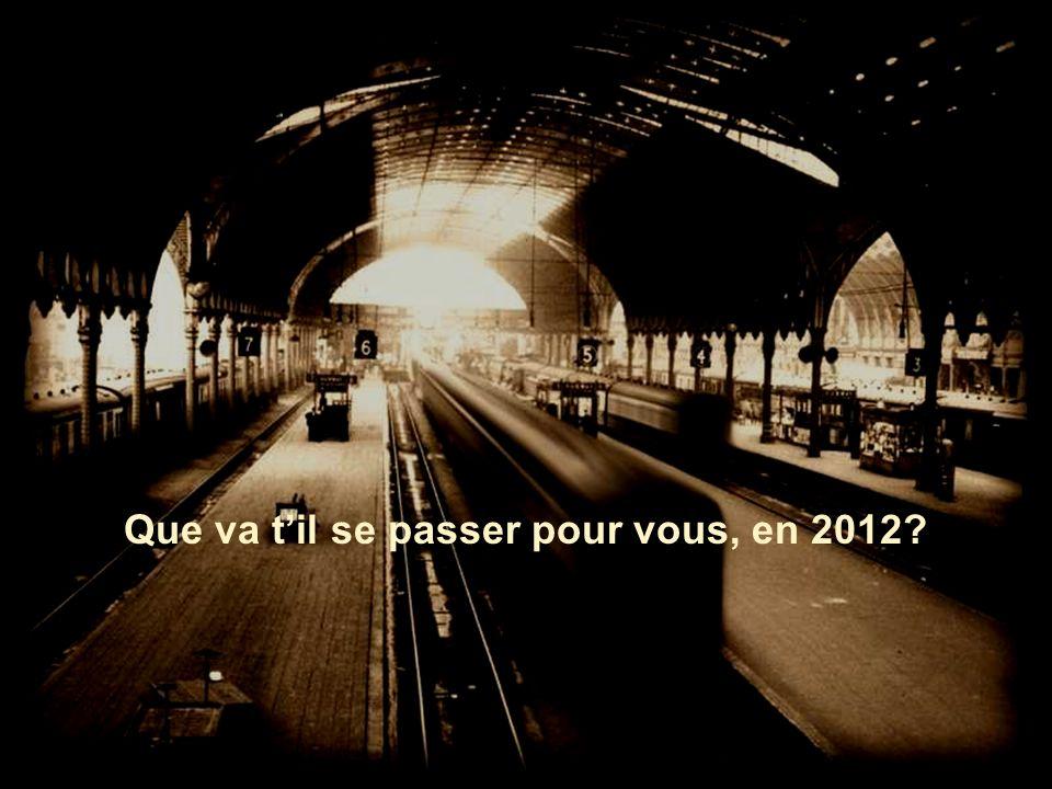 Que va t'il se passer pour vous, en 2012