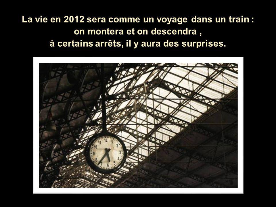 La vie en 2012 sera comme un voyage dans un train :