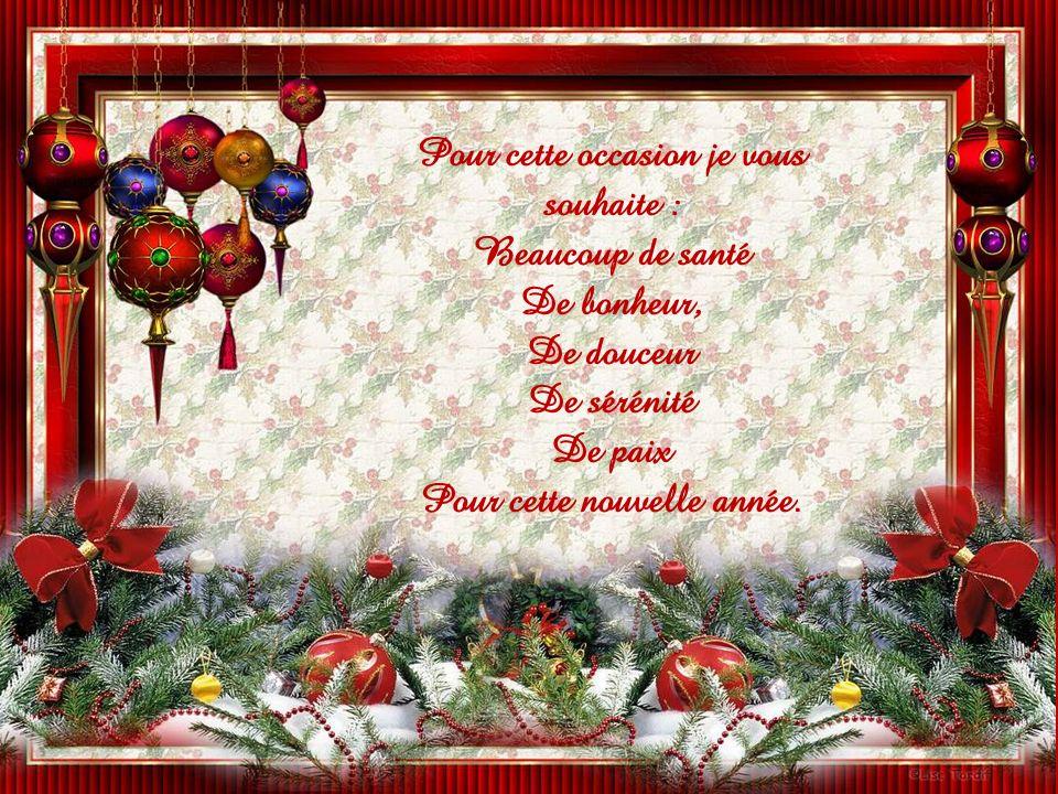 Pour cette occasion je vous souhaite : Pour cette nouvelle année.