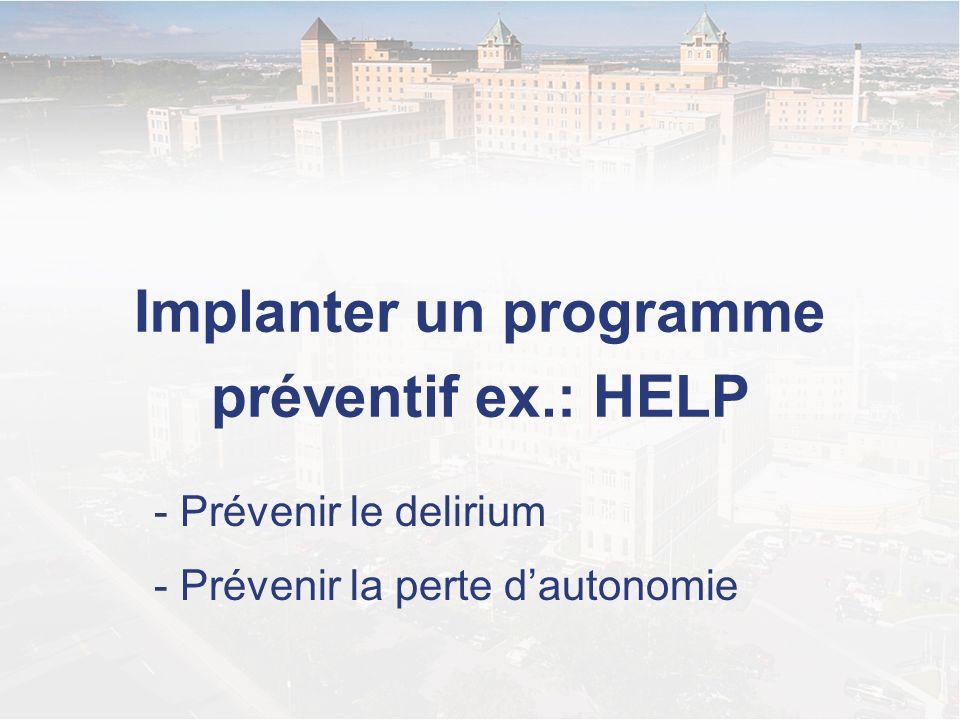 Implanter un programme préventif ex.: HELP