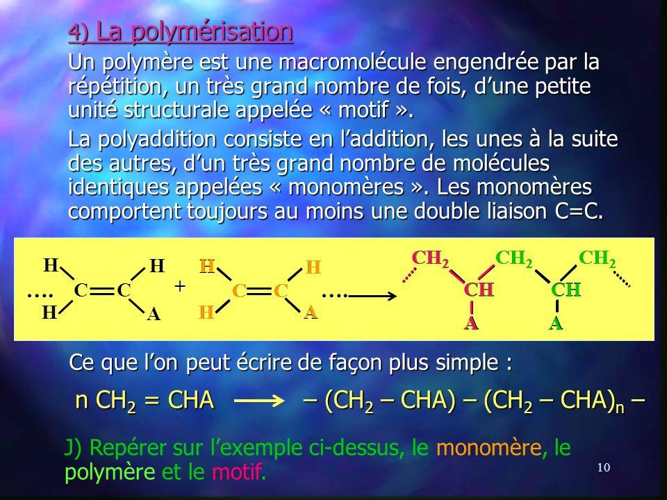 n CH2 = CHA – (CH2 – CHA) – (CH2 – CHA)n –
