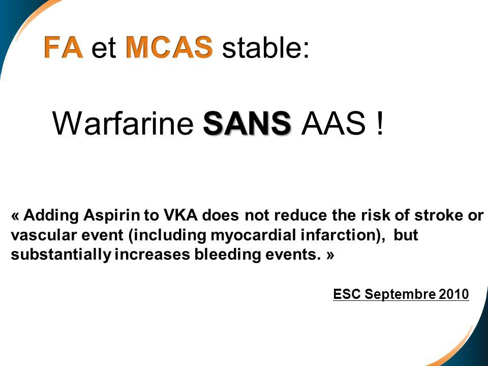 FA et MCAS stable: Warfarine SANS AAS !