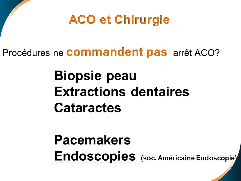 Extractions dentaires Cataractes Pacemakers