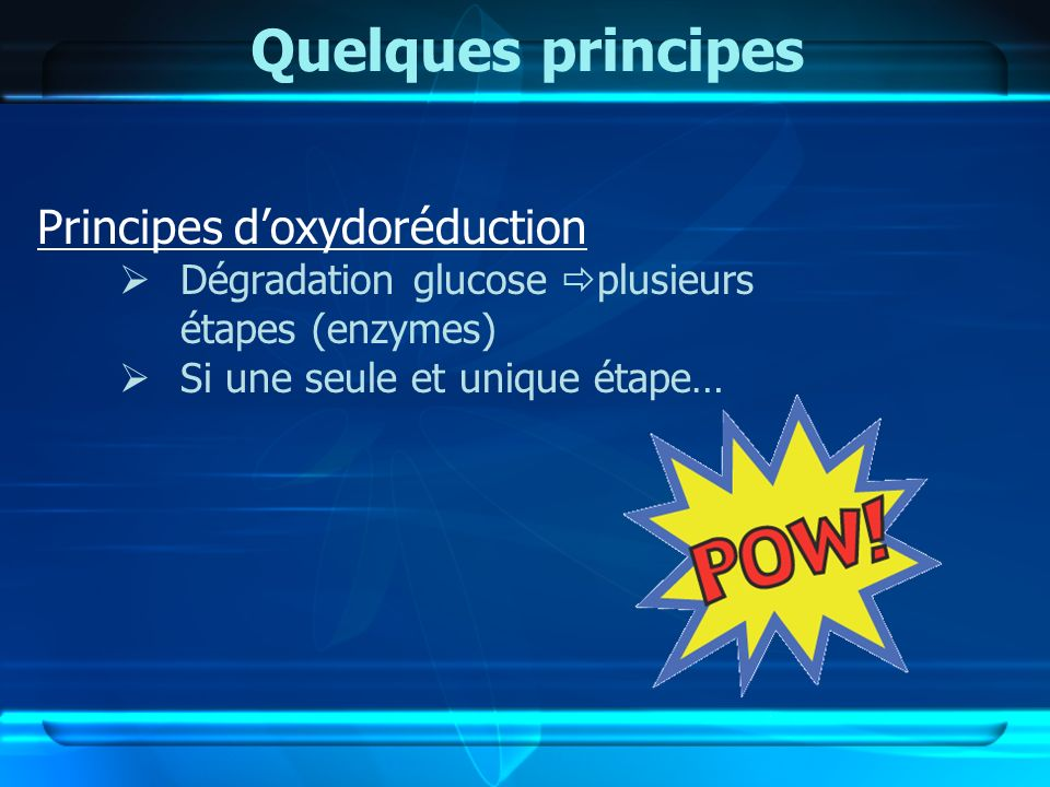 Quelques principes Principes d'oxydoréduction