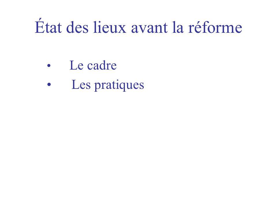 État des lieux avant la réforme