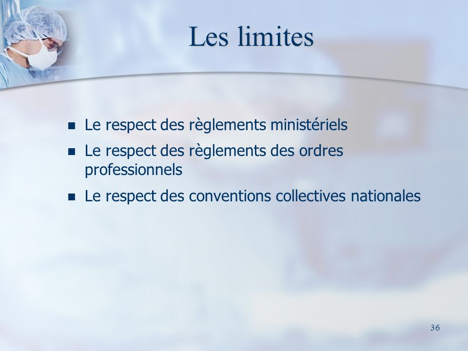 Les limites Le respect des règlements ministériels