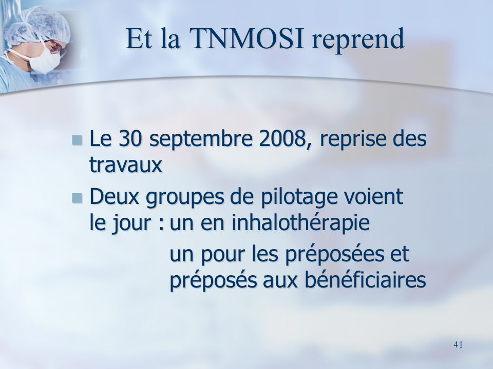 Et la TNMOSI reprend Le 30 septembre 2008, reprise des travaux