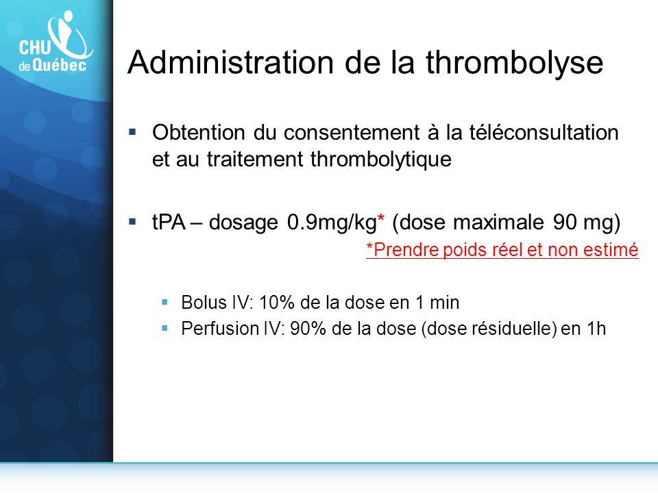 Administration de la thrombolyse