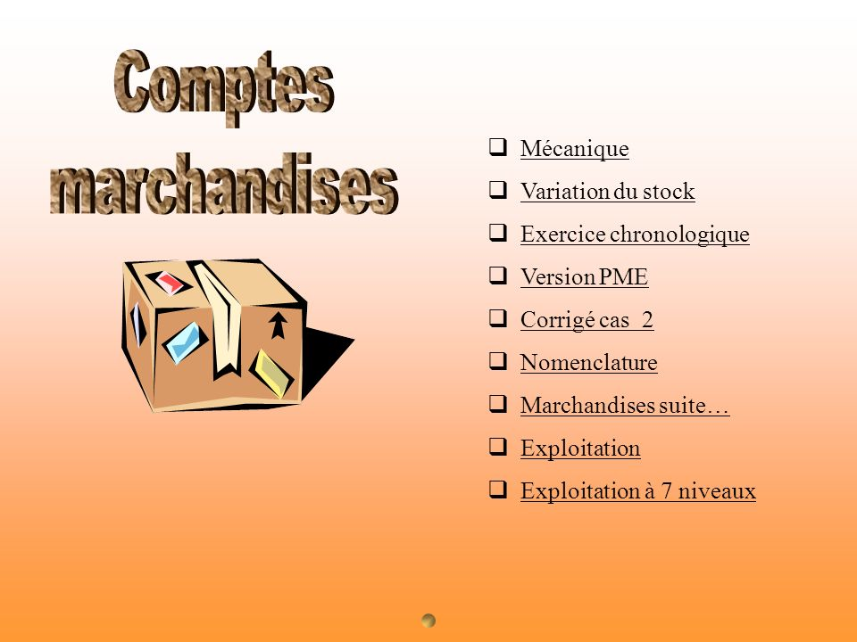Comptes marchandises Mécanique Variation du stock