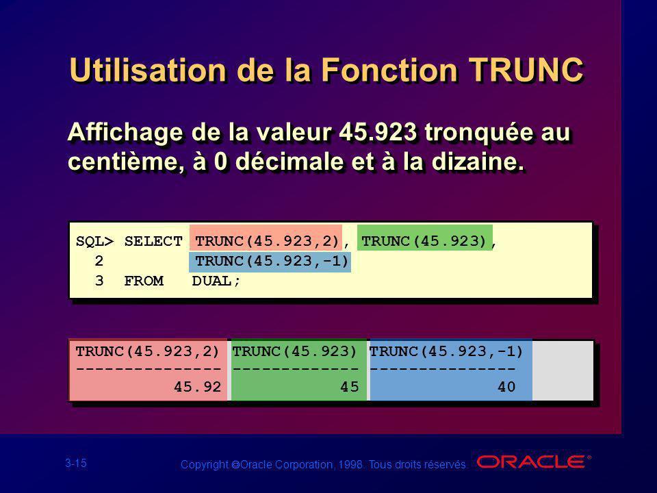 Utilisation de la Fonction TRUNC