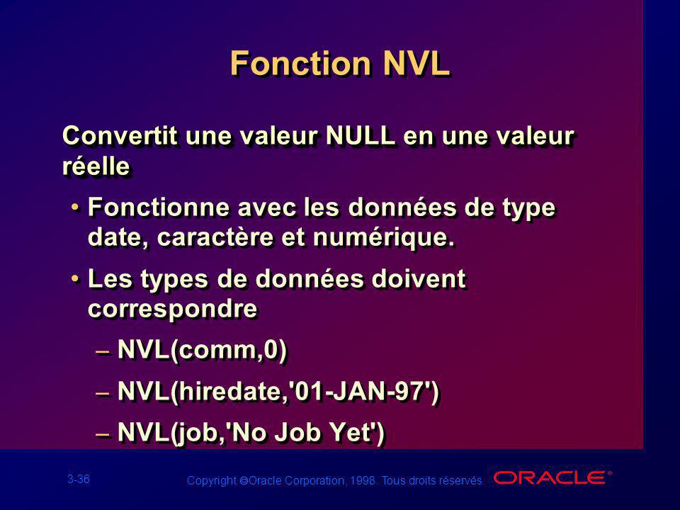 Fonction NVL Convertit une valeur NULL en une valeur réelle