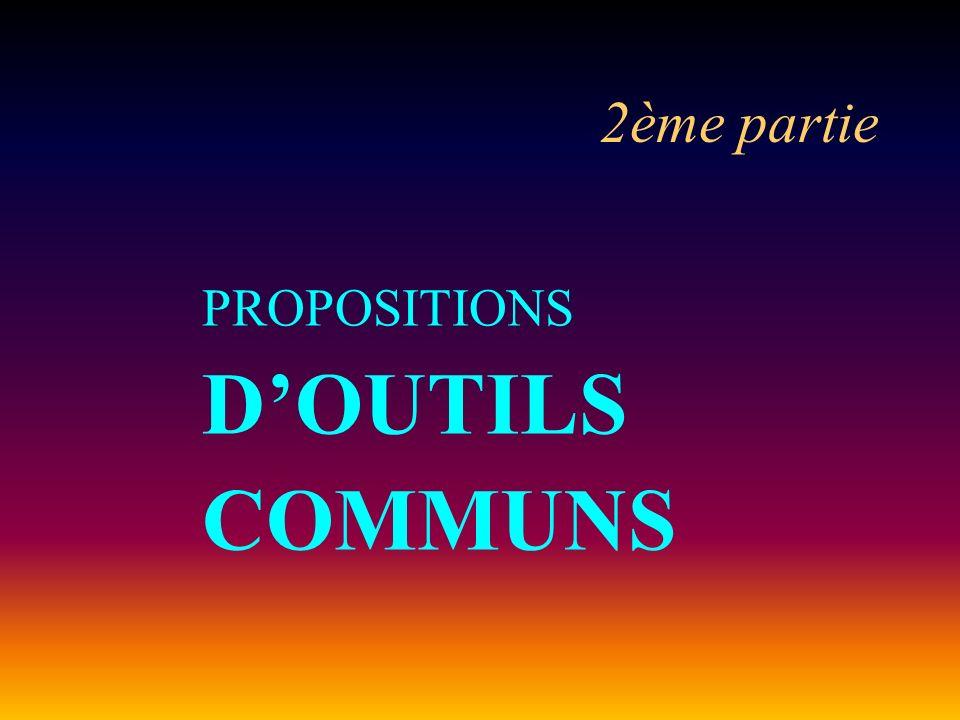 2ème partie PROPOSITIONS D'OUTILS COMMUNS