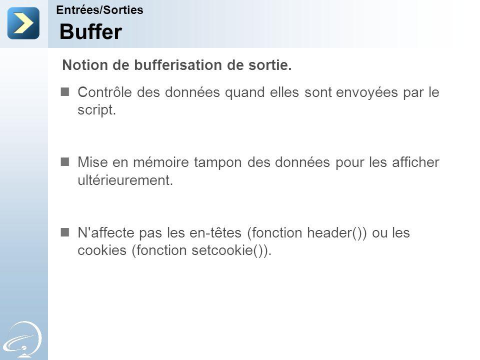 Buffer Notion de bufferisation de sortie.