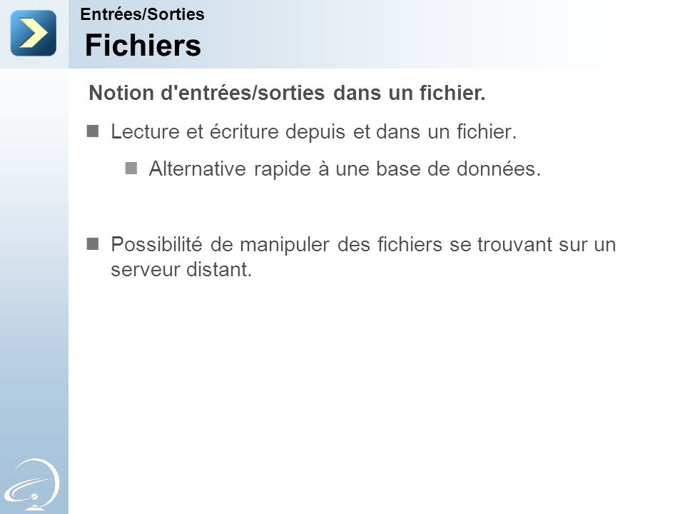 Fichiers Notion d entrées/sorties dans un fichier.