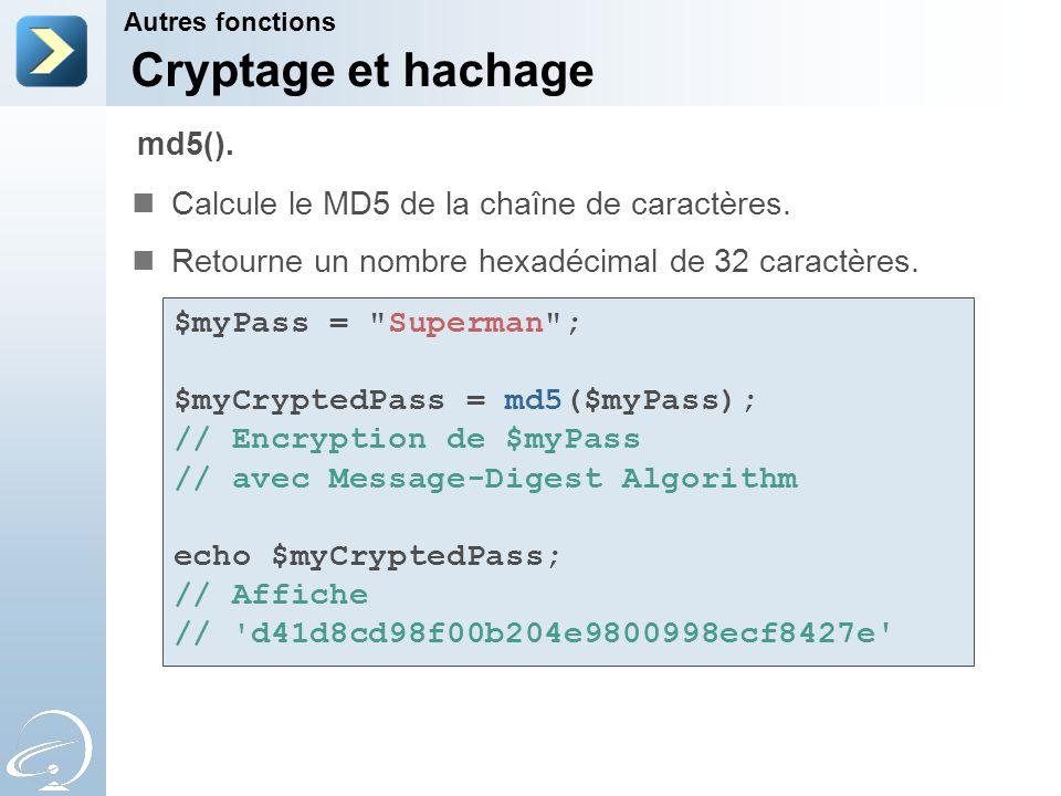 Cryptage et hachage md5(). Calcule le MD5 de la chaîne de caractères.