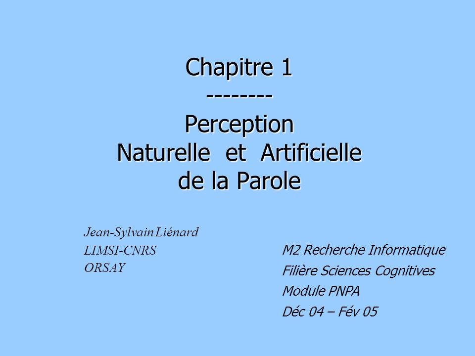Chapitre 1 -------- Perception Naturelle et Artificielle de la Parole