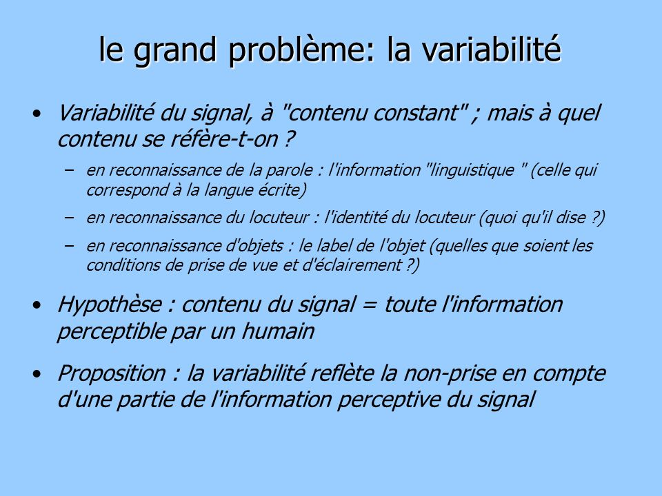 le grand problème: la variabilité