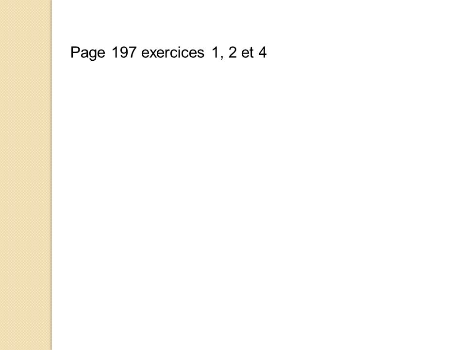 Page 197 exercices 1, 2 et 4