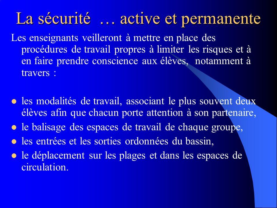 La sécurité … active et permanente