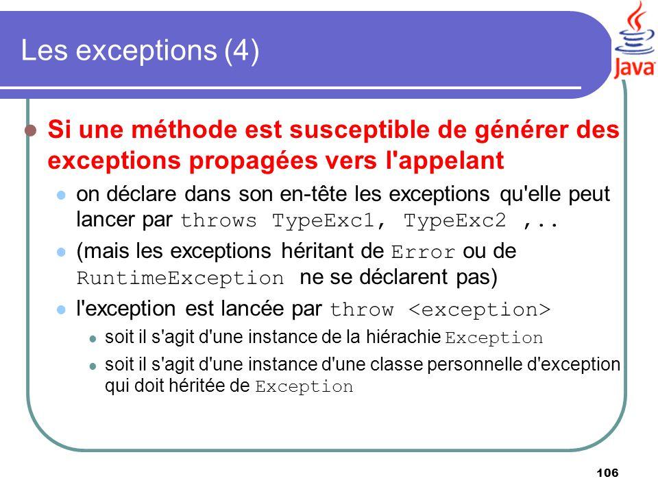 Les exceptions (4) Si une méthode est susceptible de générer des exceptions propagées vers l appelant.