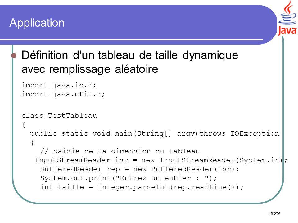 Application Définition d un tableau de taille dynamique avec remplissage aléatoire import java.io.*; import java.util.*;