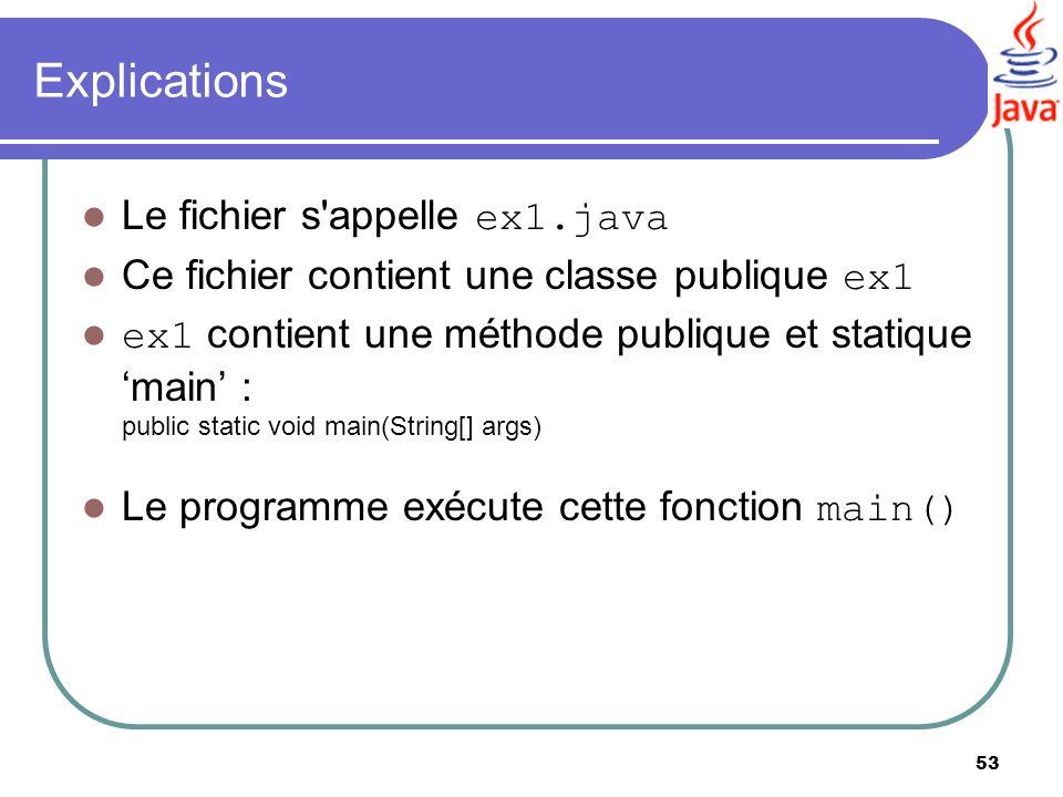 Explications Le fichier s appelle ex1.java