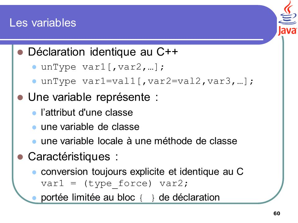 Déclaration identique au C++