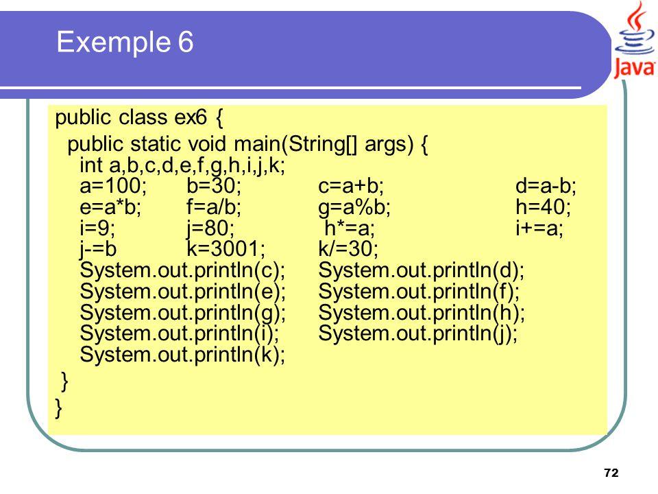 Exemple 6 public class ex6 {