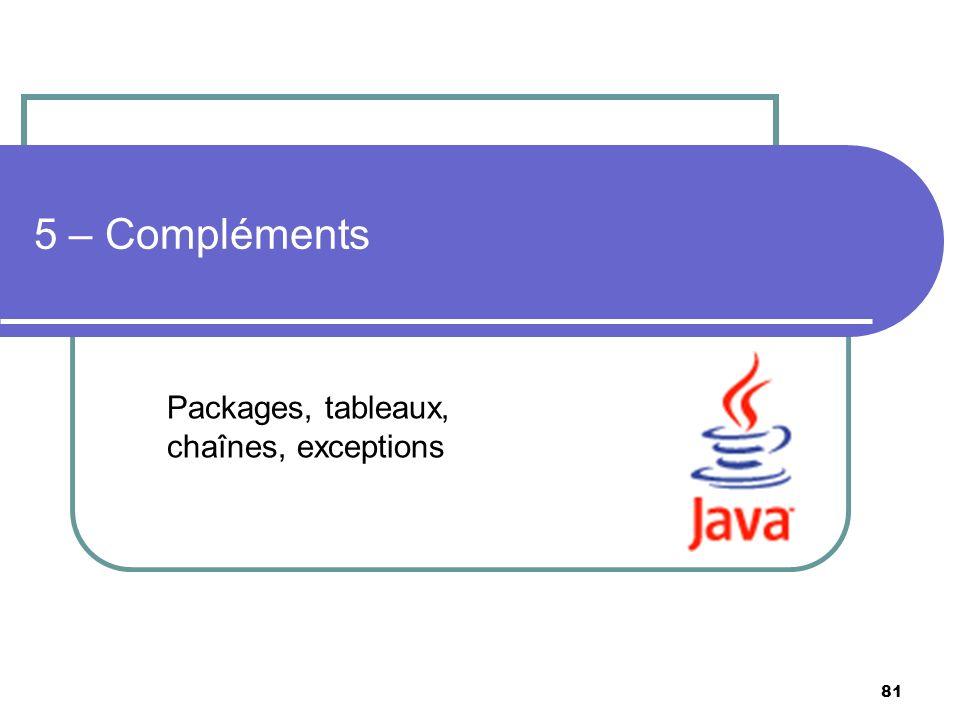 5 – Compléments Packages, tableaux, chaînes, exceptions