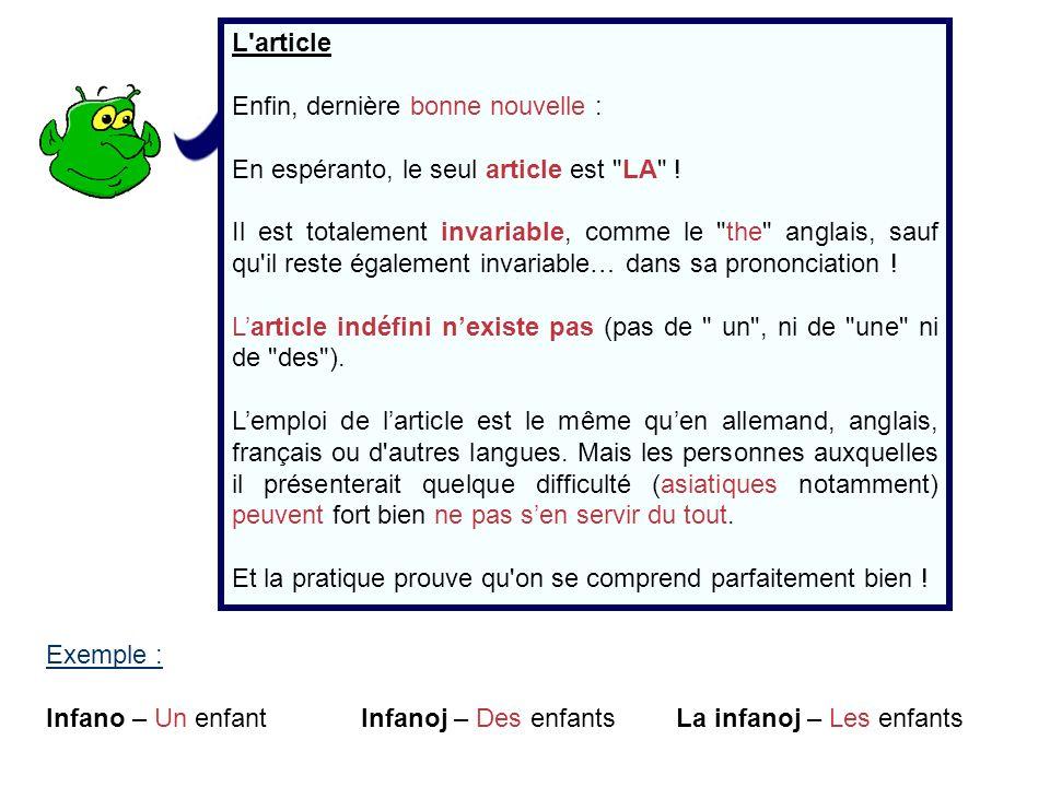 L article Enfin, dernière bonne nouvelle : En espéranto, le seul article est LA !