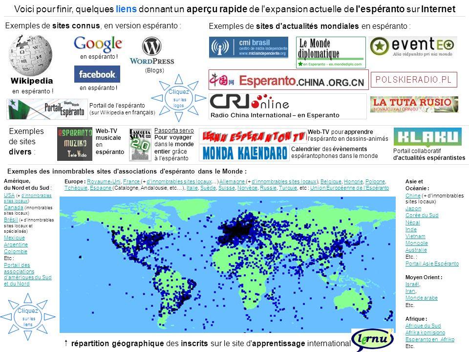 Voici pour finir, quelques liens donnant un aperçu rapide de l expansion actuelle de l espéranto sur Internet