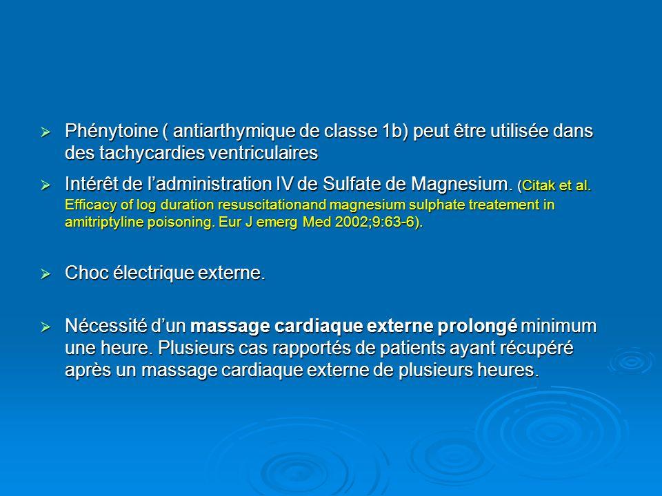 Phénytoine ( antiarthymique de classe 1b) peut être utilisée dans des tachycardies ventriculaires