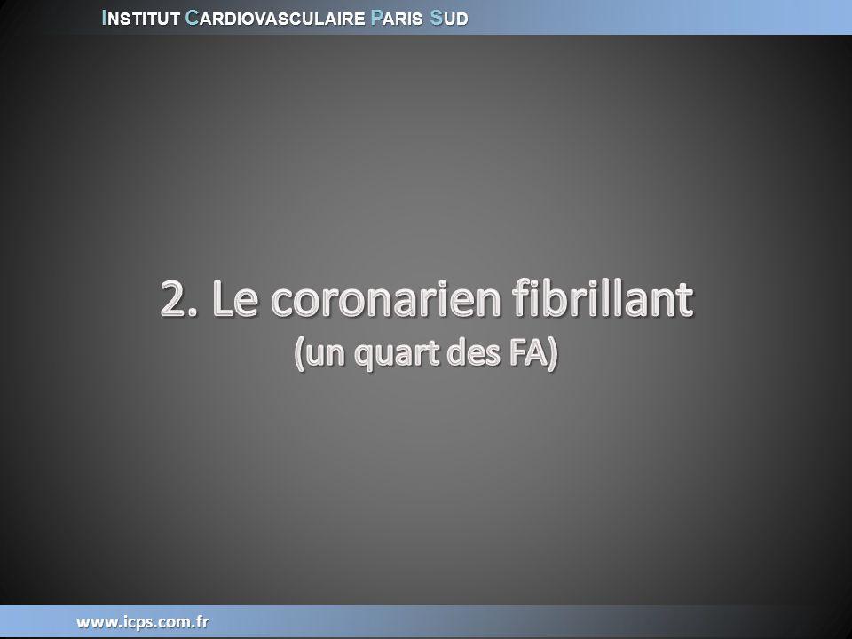 2. Le coronarien fibrillant (un quart des FA)