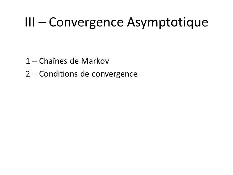 III – Convergence Asymptotique
