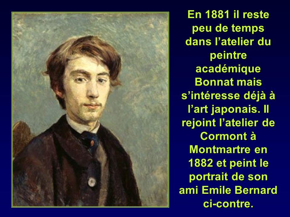 En 1881 il reste peu de temps dans l'atelier du peintre académique Bonnat mais s'intéresse déjà à l'art japonais.