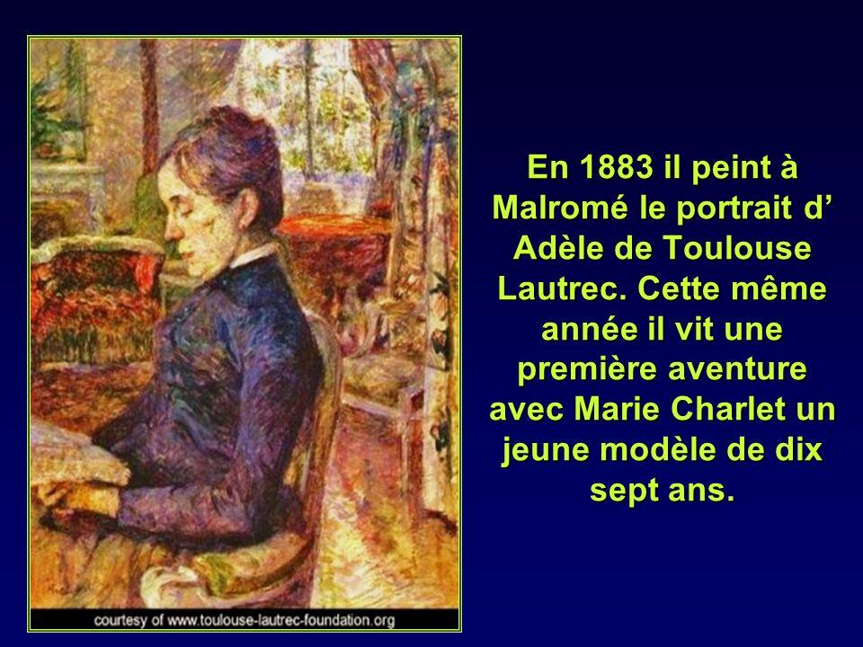 En 1883 il peint à Malromé le portrait d' Adèle de Toulouse Lautrec