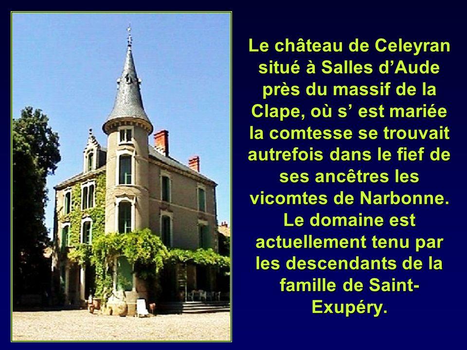 Le château de Celeyran situé à Salles d'Aude près du massif de la Clape, où s' est mariée la comtesse se trouvait autrefois dans le fief de ses ancêtres les vicomtes de Narbonne.