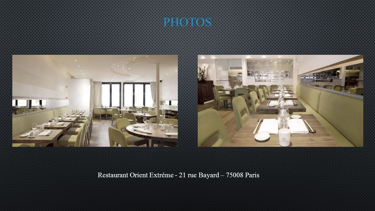 photos Restaurant Orient Extréme - 21 rue Bayard – 75008 Paris