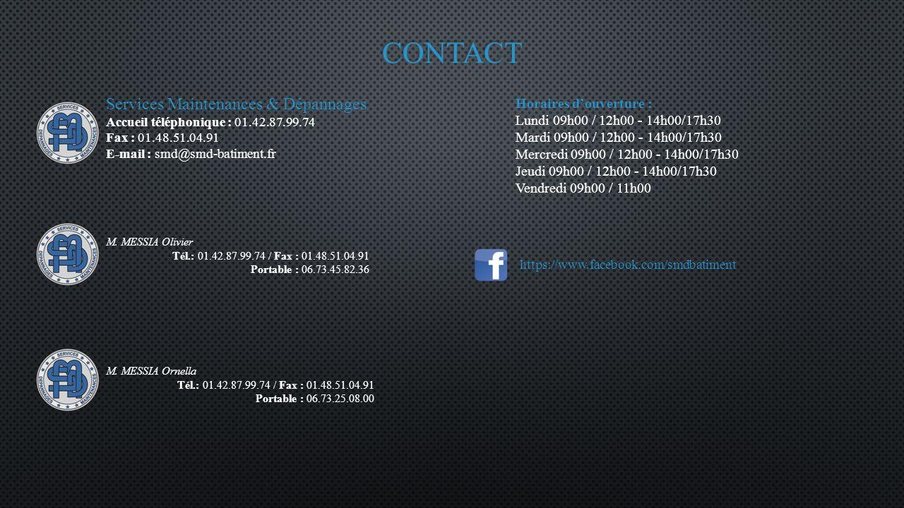 contact Services Maintenances & Dépannages Horaires d'ouverture :