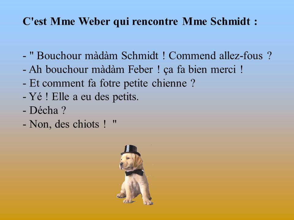 C est Mme Weber qui rencontre Mme Schmidt :
