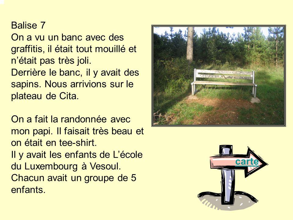 Balise 7 On a vu un banc avec des graffitis, il était tout mouillé et n'était pas très joli.