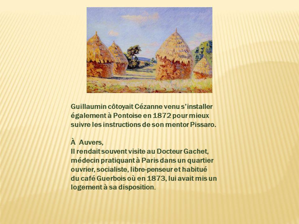 Guillaumin côtoyait Cézanne venu s'installer