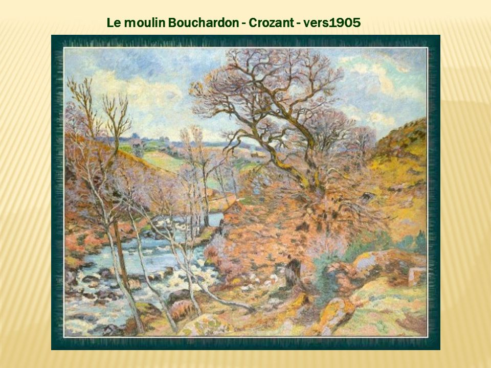 Le moulin Bouchardon - Crozant - vers1905