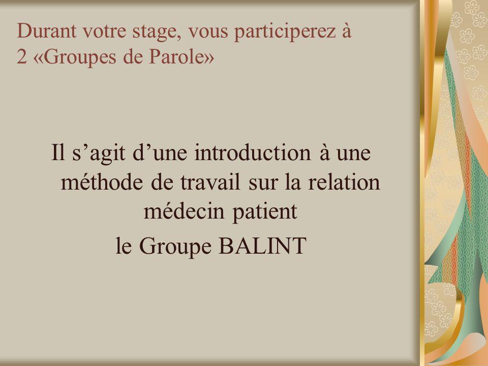 Durant votre stage, vous participerez à 2 «Groupes de Parole»