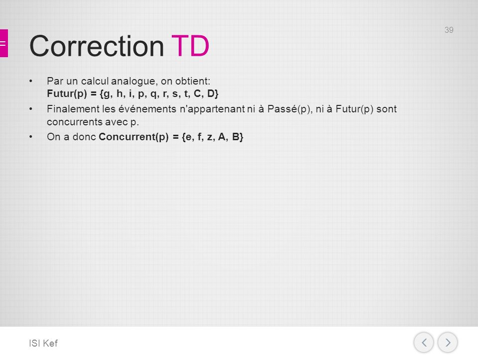 Correction TD Par un calcul analogue, on obtient: Futur(p) = {g, h, i, p, q, r, s, t, C, D}
